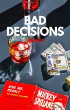 BAD DECISIONS by bedshits
