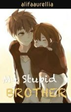 My Stupid Brother by alifaaurellia