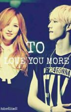 To Love You More [LiLi Fanfic] by kihime30