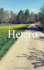 Hetero ~ foscar by enadeiene