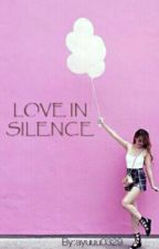 LOVE IN SILENCE by Ayu___