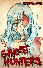 Ghost Hunters (Gruvia Fanfiction) by Yandere_Juvia