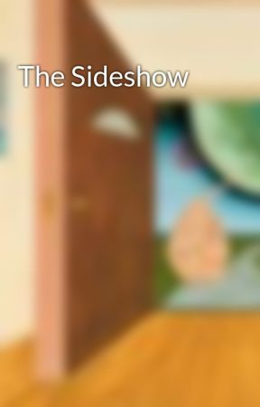 The Sideshow by Richard1940