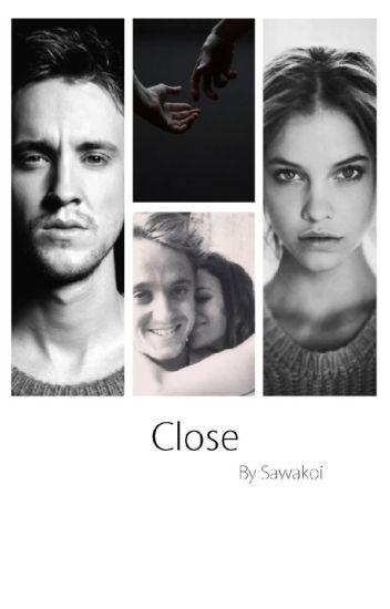Close |Draco Malfoy|