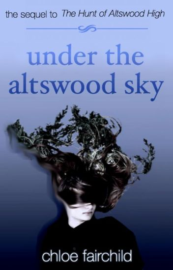 Under the Altswood Sky (The Hunt of Altswood High #2)