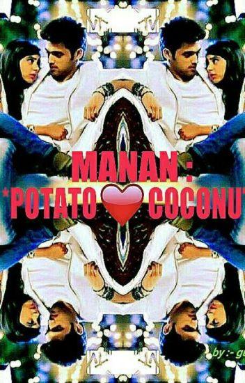 MANAN : *POTATO❤COCONUT*