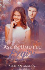 Aşk'ın Umut'lu Ezgi'si by AslimAk