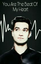 You Are The Beat Of My Heart (Brendon Urie × Reader)           by CasandraKayne1202