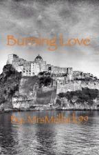 Burning Love by MrsMellark99