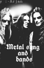 Metal songs and bands by -Arjan