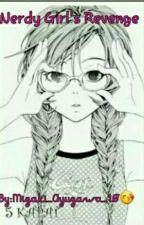 Nerdy Girl's Revenge(SLOW update) by Mizaki_Ayuzawa_10