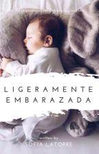 Ligeramente Embarazada #wattys2017 by SofiValen_