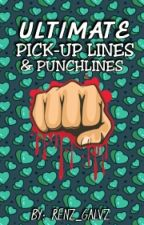 Ultimate Pick-Up Lines & Punchlines by Renz_Galvz