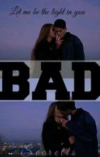 BAD by Secretts