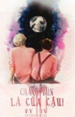 [Longfic][ChanBaek] Chanh! Bún Là Của Cậu