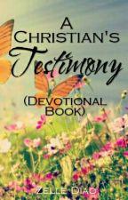 A Christian's Testimony by unknownimouzelle