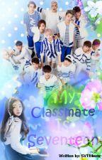 My Classmate Is Seventeen? by SVTMeow