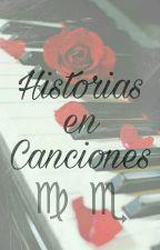Historias En Canciones (Virgo×Escorpio) by HistoriasDelZodiaco