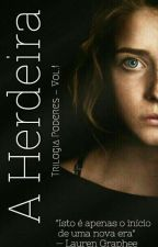 A Herdeira-Trilogia Poderes#Wattys2016 by moranguo