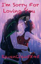 I'm Sorry For Loving You || Miraculous [Zawieszone] by RavenClaw5845