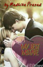 My Best Mistake by radhikapd