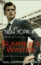 Summer's Winter (New York #1)  by two_common_people