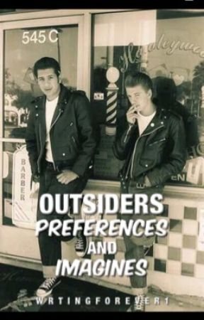 The Outsiders Preferences and Imagines (Happily taking