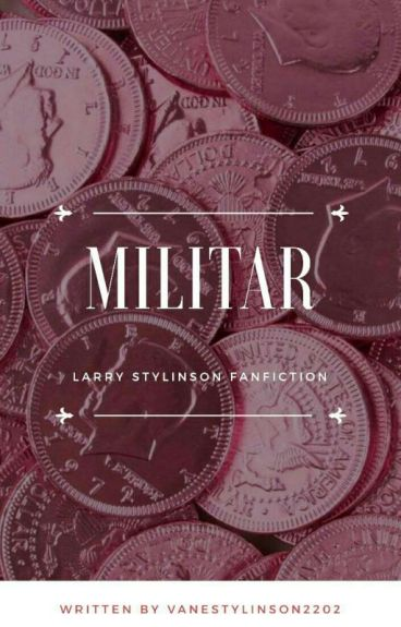 Militar. -Os, Larry Stylinson.