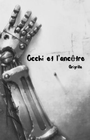Occhi et l'ancêtre by Grigrille