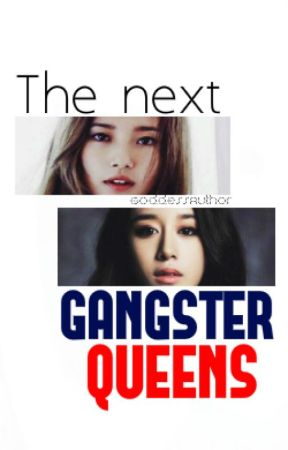 GQ Book 2: The next GANGSTER QUEENS. by GoddessAuthor