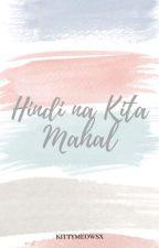 Hindi Na Kita Mahal [ NashLene ]  by magandangirl01