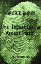 Uma investigação  - Assassinato? by WDcontos