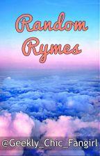 Random Rhymes by Geekly_Chic_Fangirl