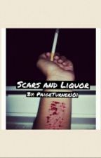 Scars And Liquor by PaigeTurner101