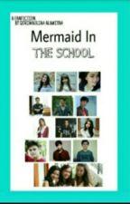 #~MERMAID IN THE SCHOOL~#(End) by qorimaulia_25