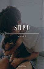 stupid + vhope by hanbingsu