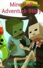Minecraft Adventure Story by RamaPutra816
