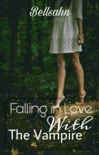 Falling in Love With The Vampire  by Bellsahn