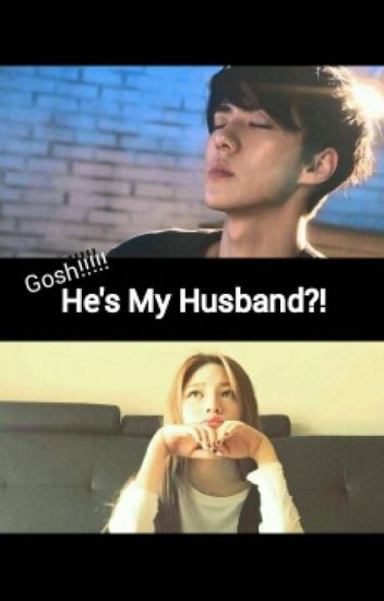 [Sehun]GOSH!!He's My Husband?