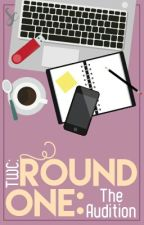 Round 1: The Audition by TheWilsonFamilia