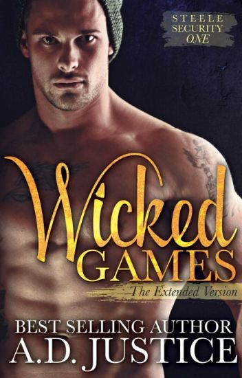 Wicked Games (Steele Security, Book 1) - A D  Justice - Wattpad