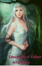 Reincarnate of Vallinor by KatAnnRose