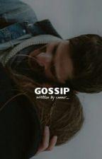 Gossip by sxnner_