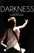 Darkness  (Niall Horan) *Silindi.* by Turkishmofo
