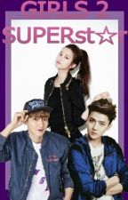 GIRLs 2 : 'SUPER'star [SEHUN x GAYOUNG FANFIC] by azmaisme