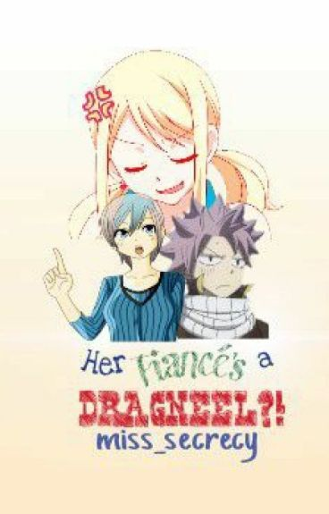 Her Fiancé's A Dragneel?! (NaLu Fanfic)