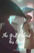 The Girl Behind His Back (completed) by Ms_Seryyy