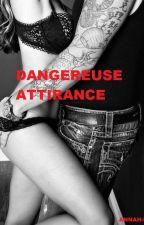 Dangereuse attirance by Haydennjoe2
