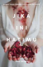 JIKA INI HATIMU by euishiteruuu