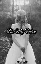 Be My Hero  by BornToBeExoL